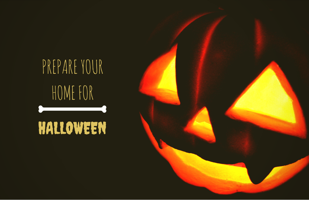 How to Prep yourHouse forHalloween